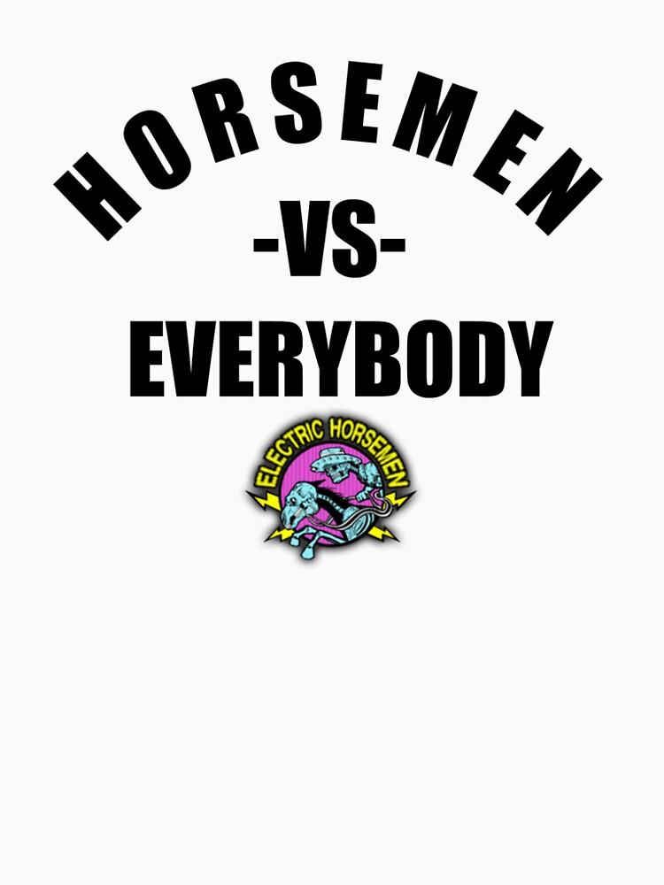 Electric Horsemen v Everybody by wesg1261
