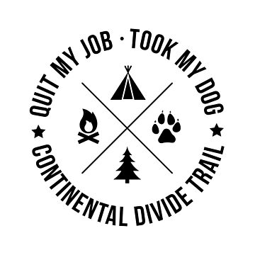 Thru-Hiking CDT Continental Divide Trail With My Dog Shirt by astralprints