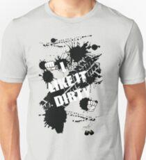 I Like it Dirty Unisex T-Shirt