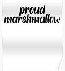 Proud Marshmallow + Food Foodie Poster