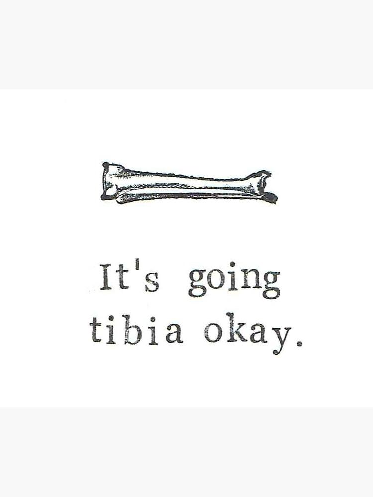 It's Going Tibia Okay by bluespecsstudio