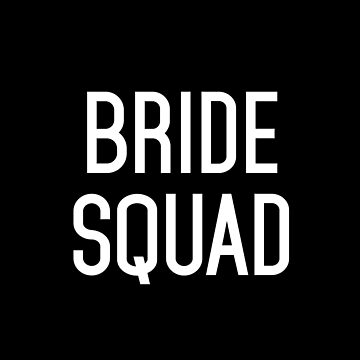 Bride Squad by SaraduJour