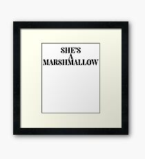She's A Marshmallow + Food Foodie Framed Print