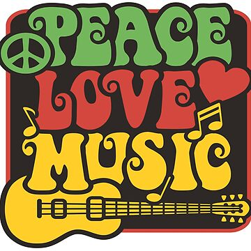 Peace Love And Music by fschueler