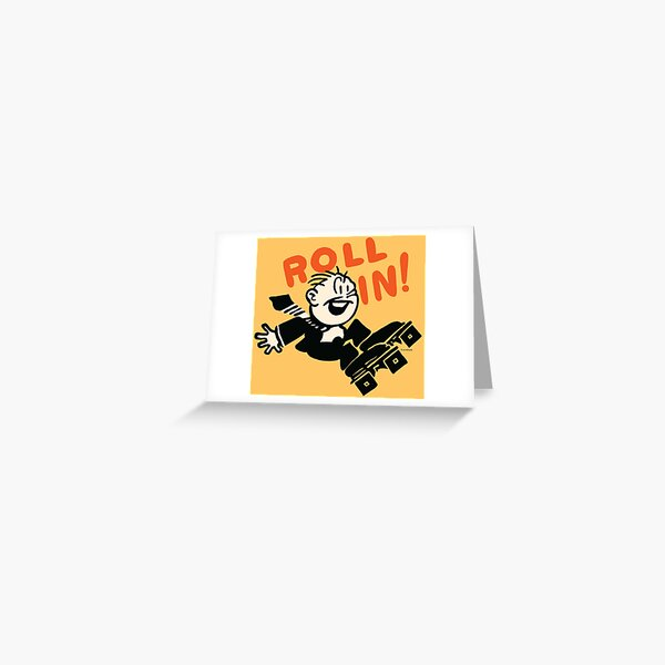 Roll In! Greeting Card