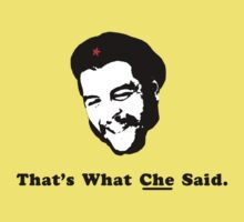 That's What CHE Said.