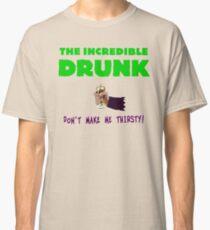 The Incredible Drunk (light shirts) Classic T-Shirt
