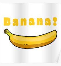 Banana? - Vegetarian Vegan Funny fruit shirt Poster
