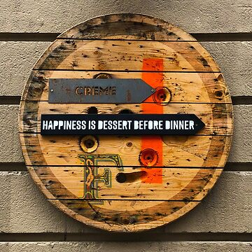 Happiness is Dessert Before Dinner - Vintage Wood Sign by BrunoBeach