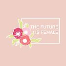 The Future Is Female #redbubble #buyart by designdn
