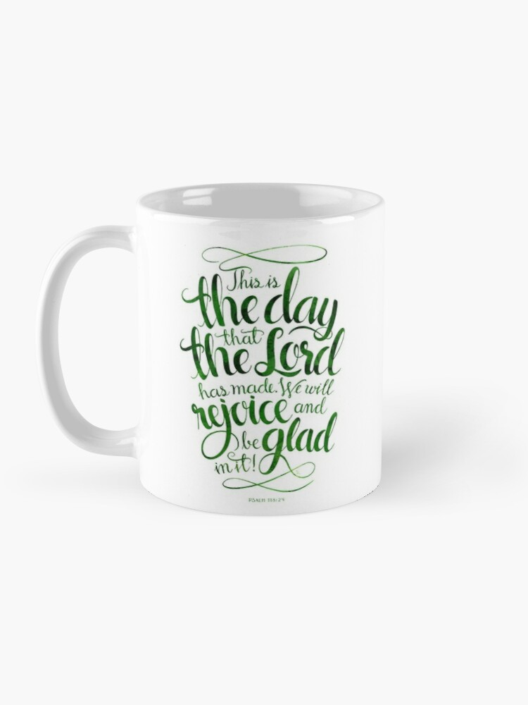 Alternate view of This is the Day that the Lord has Made Mug