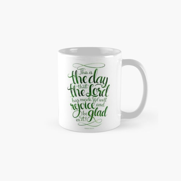 This is the Day that the Lord has Made Classic Mug