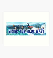 Riding the Blue Wave Art Print