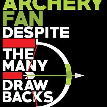 Archery T-Shirt Fan Despite The Drawbacks Bow Arrow Gift Tee, Archery Shirt, Archery Gift, Archery, Arrow, Arrow Shirt, Arrow Gift, Gift For Archery, Archer, Archer Shirt, Gift For Archer by artbyanave