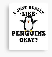 I Just Really Like Penguins Quote T-Shirt for Animal Lovers Canvas Print