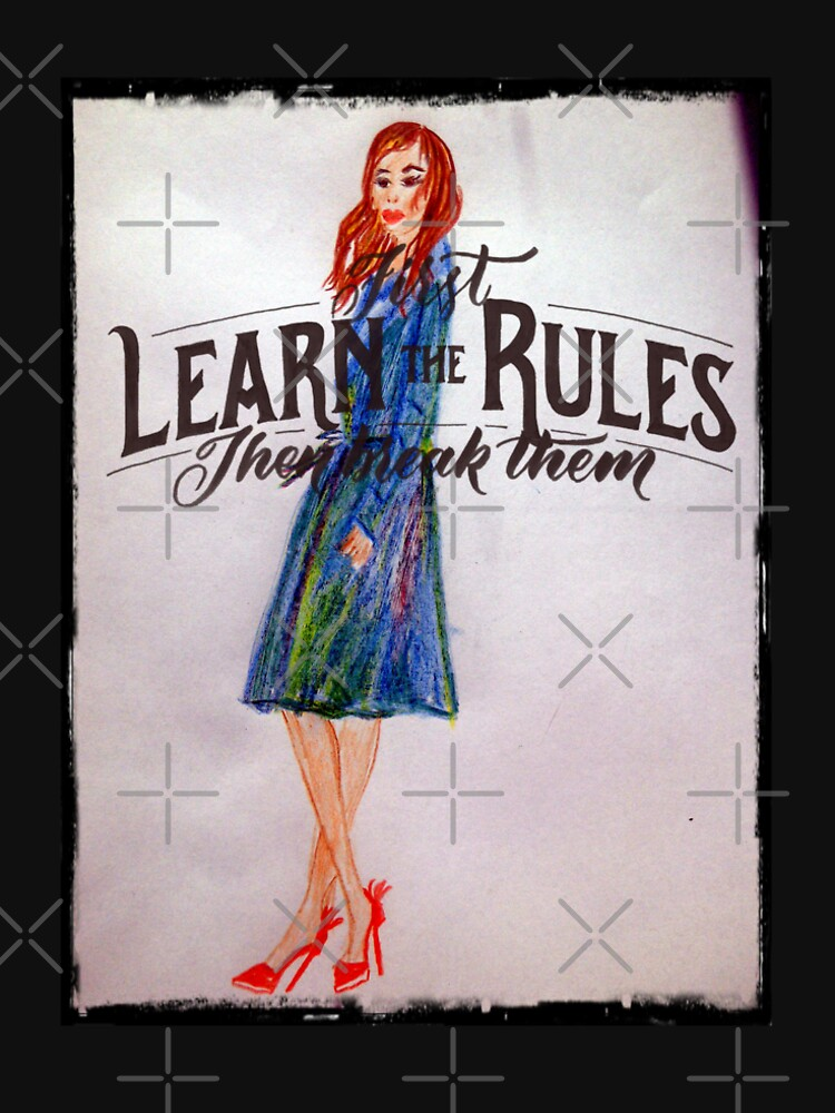 First Learn The Rules Then Break Them: Fashion Illustration by IvanaKada