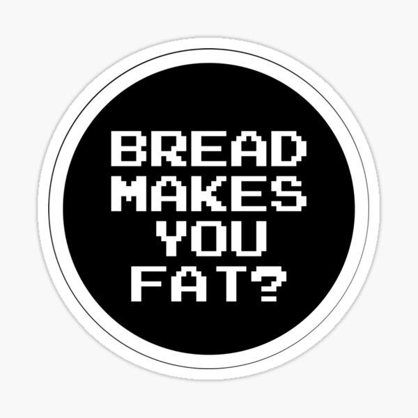 Bread Makes You Fat? Scott Pilgrim Sticker