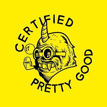 Certified Pretty Good by Gimetzco