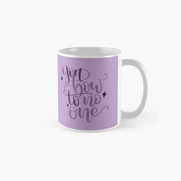You Bow To No One - Sarah J Maas Classic Mug