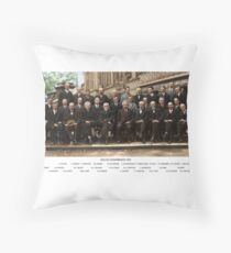 Smartest Photo Ever - Einstein, Bohr, Heisenberg, Curie, Schrödinger, Dirac, Pauli, Planck, Lorentz Throw Pillow