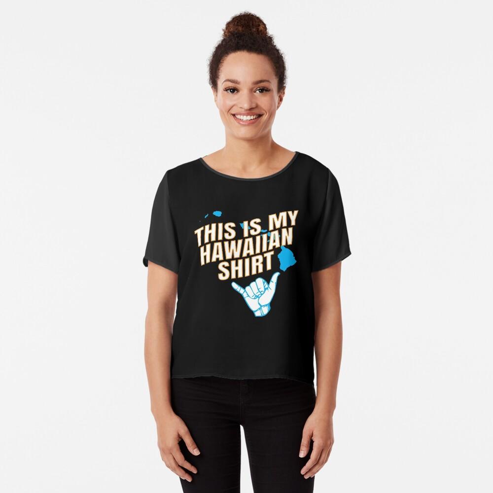 949dc9ed00309 Hawaii Gift This Is My Hawaiian Shirt Maui Luau Tiki Party Vacation Chiffon  Top