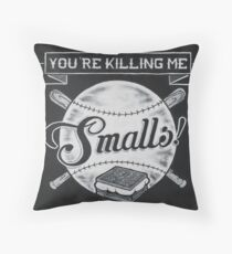 Sandlot - You're Killing me, Smalls! Throw Pillow