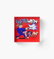 Earthworm Ten Acrylic Block