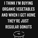 Funny Donut Eat Vegetables Witty Sarcastic Quote by thespottydogg