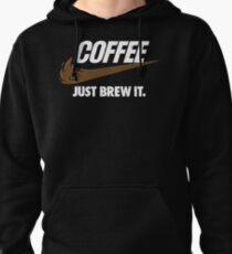 Just Brew It Pullover Hoodie