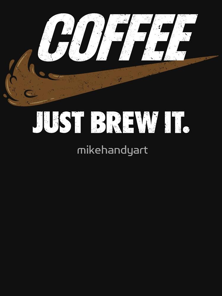 Just Brew It | Unisex T-Shirt