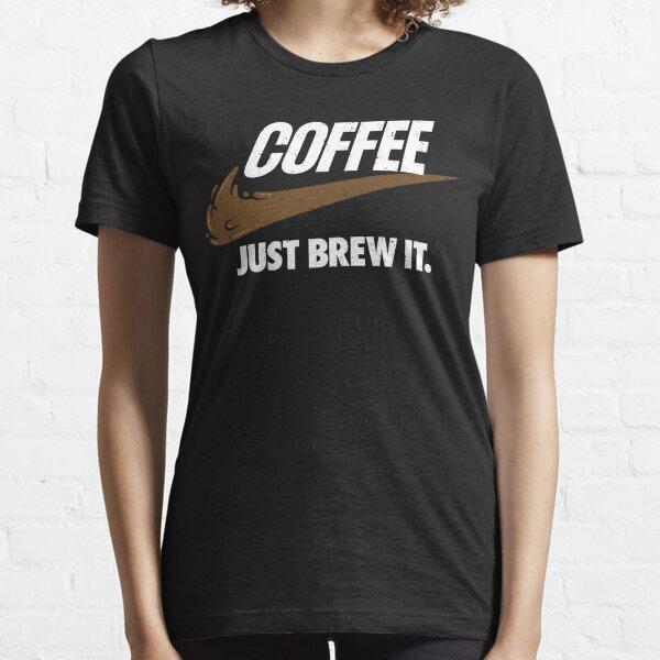 Just Brew It Essential T-Shirt