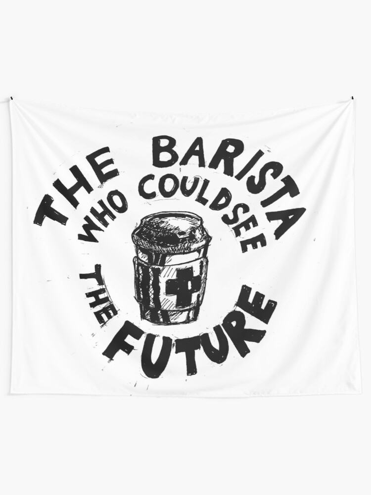 Alternate view of Barista Who Could See the Future (b) Tapestry