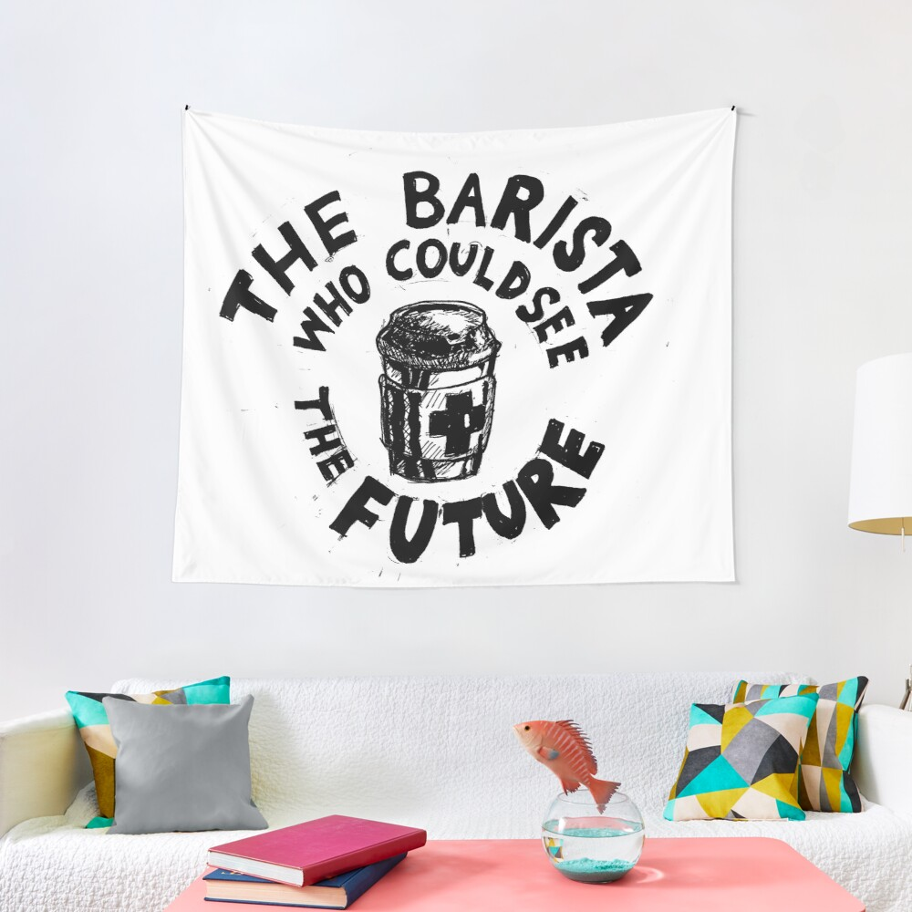 Barista Who Could See the Future (b) Tapestry