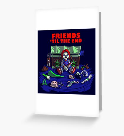 Friends 'Til The End Greeting Card