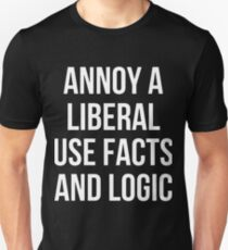 annoy a liberal use facts and logic offensive t-shirts Unisex T-Shirt
