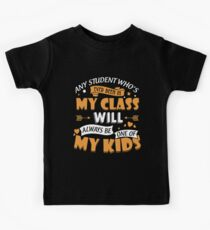 any student who is ever been in my class will always be one of my kid nerd t-shirts Kids Tee