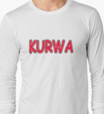 Kurwa Long Sleeve T-Shirt