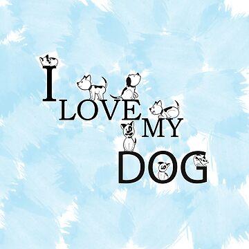 I LOVE MY DOG by tas111