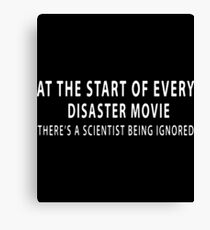 at the start of every disaster movie music t-shirts Canvas Print