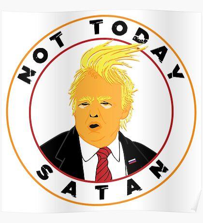 Not Today Satan Trump Poster