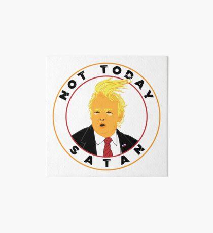 Not Today Satan Trump Art Board