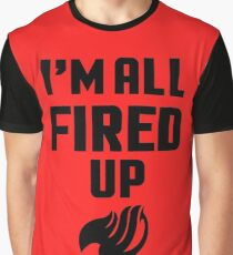 I'm All Fired Up (Black) Graphic T-Shirt