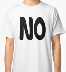 The famous 'NO' t-shirt Classic T-Shirt
