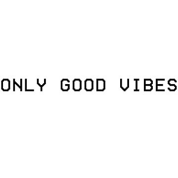 GOOD VIBES ONLY by 72-CULTURE