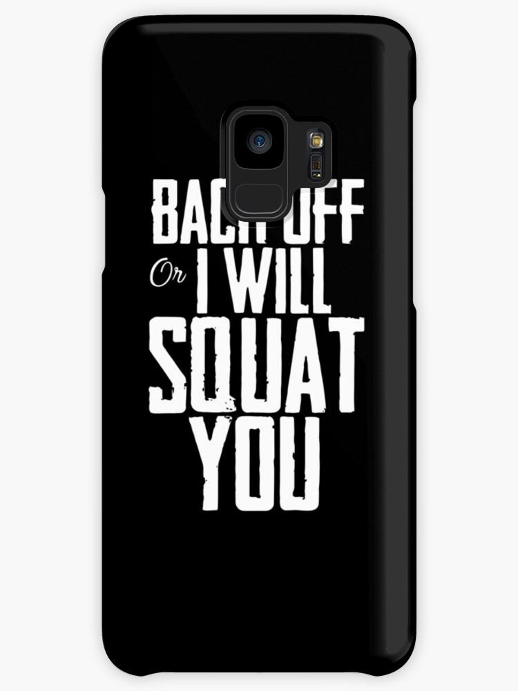back off or I will squat you workout t-shirts by PerlaBeardsley