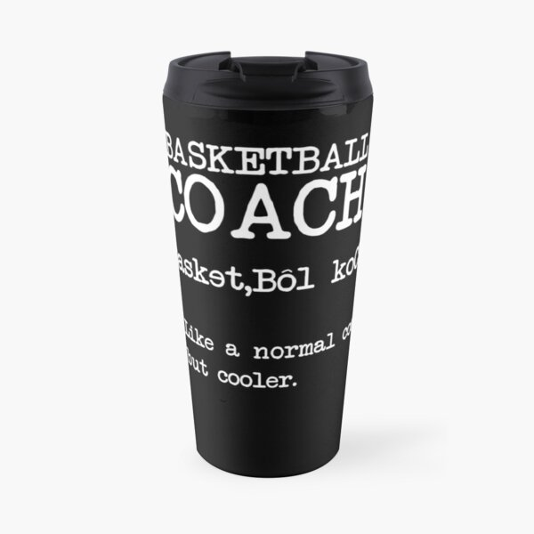 Basketball Coach Definition Funny Sports Shirt Travel Mug