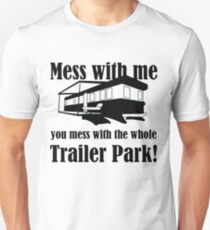 5d18862a05 Mess with me you mess with the whole Trailer Park! Slim Fit T-Shirt