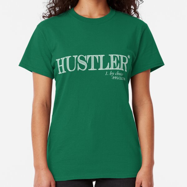 Hustler By Choice (white text) Classic T-Shirt