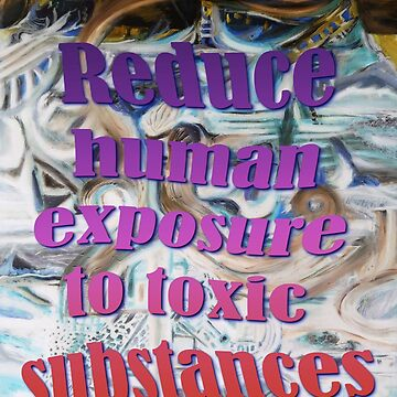 Reduce human exposure to toxic substances by InitiallyNO