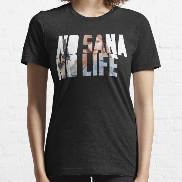 No Sana No Life Twice Kpop Camiseta esencial